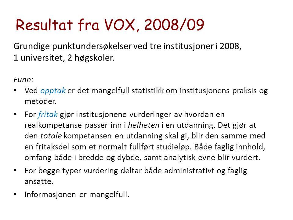 Resultat fra VOX, 2008/09 Grundige punktundersøkelser ved tre institusjoner i 2008, 1 universitet, 2 høgskoler.