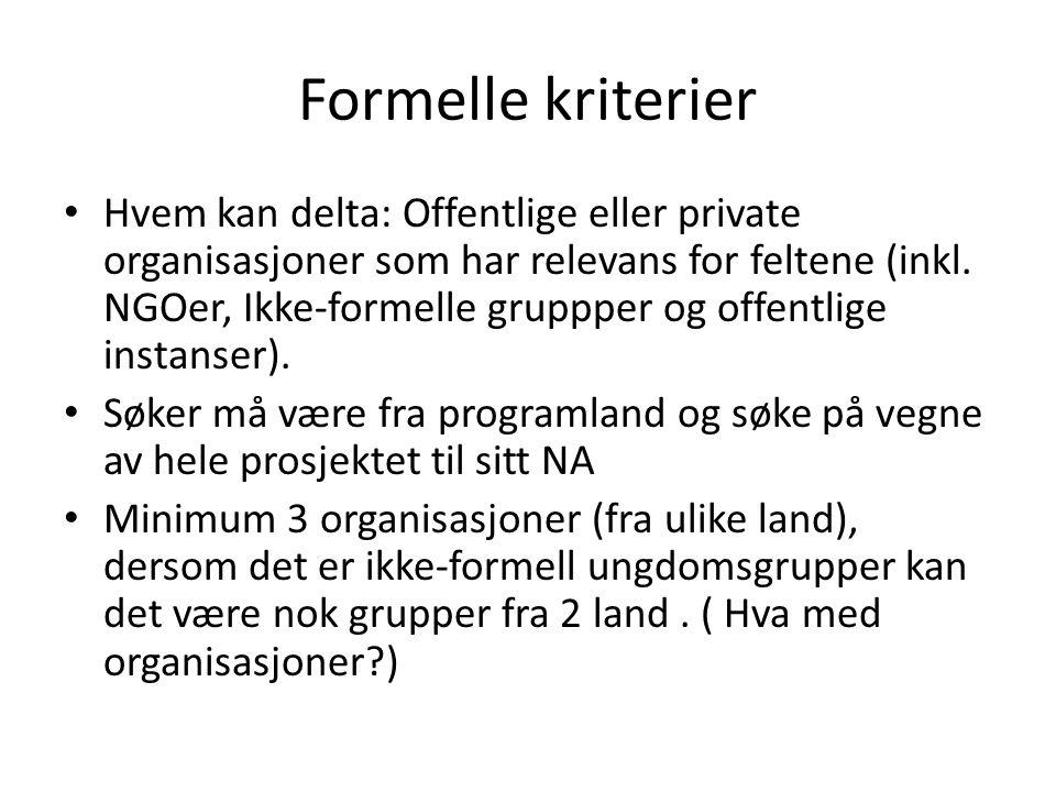 Formelle kriterier • Hvem kan delta: Offentlige eller private organisasjoner som har relevans for feltene (inkl.
