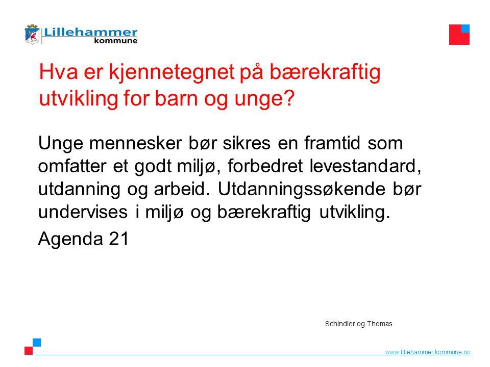 www.lillehammer.kommune.no 4 Hva gir livskvalitet for barn og unge.