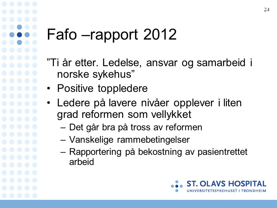 24 Fafo –rapport 2012 Ti år etter.