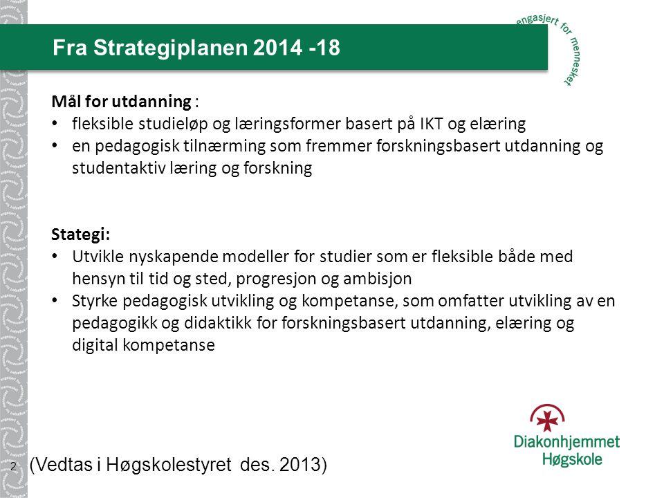 Fra Strategiplanen 2014 -18 (Vedtas i Høgskolestyret des.