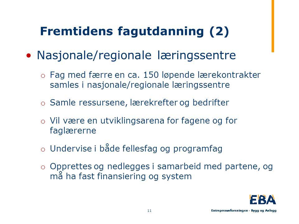 Fremtidens fagutdanning (2) •Nasjonale/regionale læringssentre o Fag med færre en ca.