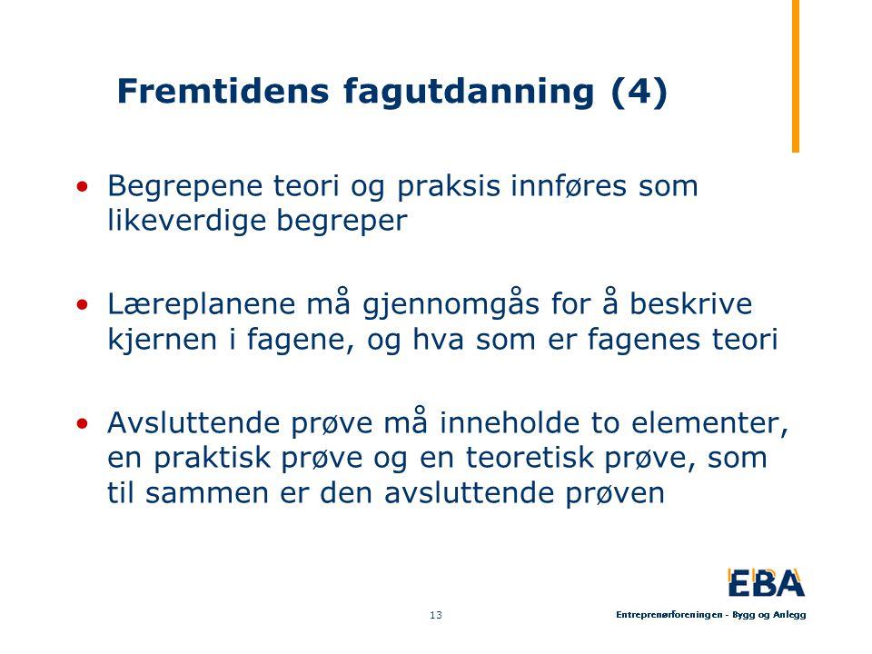 Fremtidens fagutdanning (4) •Begrepene teori og praksis innføres som likeverdige begreper •Læreplanene må gjennomgås for å beskrive kjernen i fagene, og hva som er fagenes teori •Avsluttende prøve må inneholde to elementer, en praktisk prøve og en teoretisk prøve, som til sammen er den avsluttende prøven 13