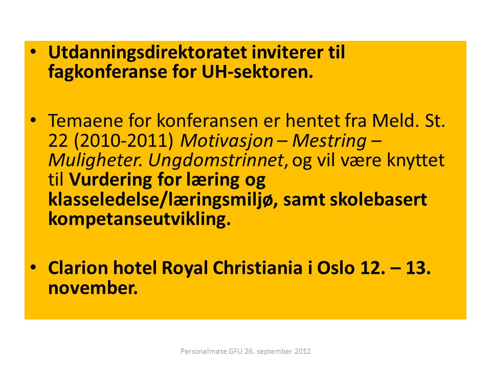 • Utdanningsdirektoratet inviterer til fagkonferanse for UH-sektoren.
