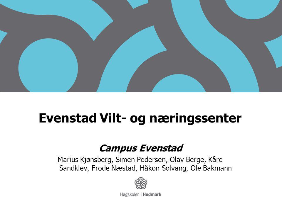 Evenstad Vilt- og næringssenter Campus Evenstad Marius Kjønsberg, Simen Pedersen, Olav Berge, Kåre Sandklev, Frode Næstad, Håkon Solvang, Ole Bakmann