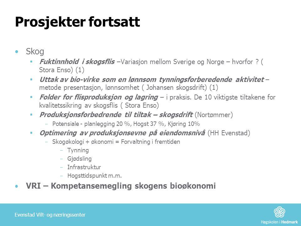 Prosjekter fortsatt •Skog  Fuktinnhold i skogsflis –Variasjon mellom Sverige og Norge – hvorfor ? ( Stora Enso) (1)  Uttak av bio-virke som en lønns