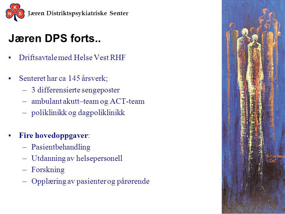 Jæren Distriktspsykiatriske Senter Jæren DPS forts.. •Driftsavtale med Helse Vest RHF •Senteret har ca 145 årsverk; –3 differensierte sengeposter –amb