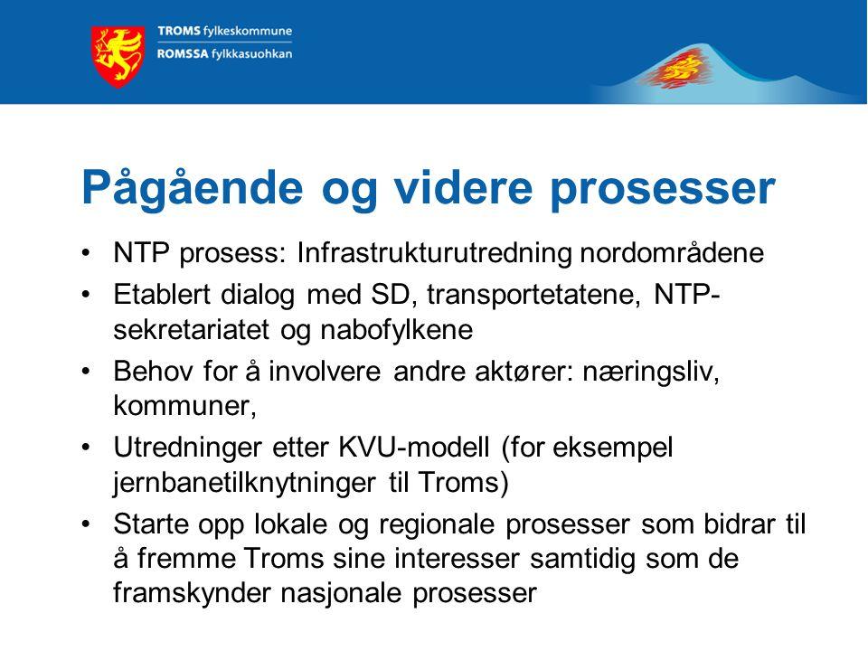 Pågående og videre prosesser •NTP prosess: Infrastrukturutredning nordområdene •Etablert dialog med SD, transportetatene, NTP- sekretariatet og nabofylkene •Behov for å involvere andre aktører: næringsliv, kommuner, •Utredninger etter KVU-modell (for eksempel jernbanetilknytninger til Troms) •Starte opp lokale og regionale prosesser som bidrar til å fremme Troms sine interesser samtidig som de framskynder nasjonale prosesser