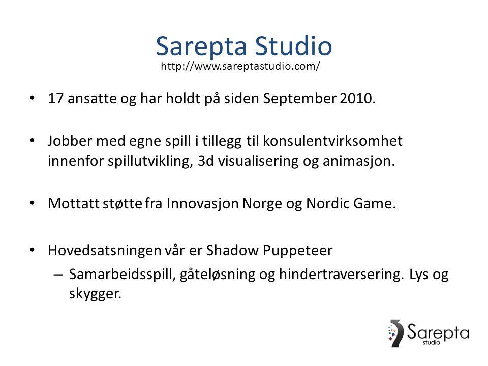 Sarepta Studio • 17 ansatte og har holdt på siden September 2010. • Jobber med egne spill i tillegg til konsulentvirksomhet innenfor spillutvikling, 3