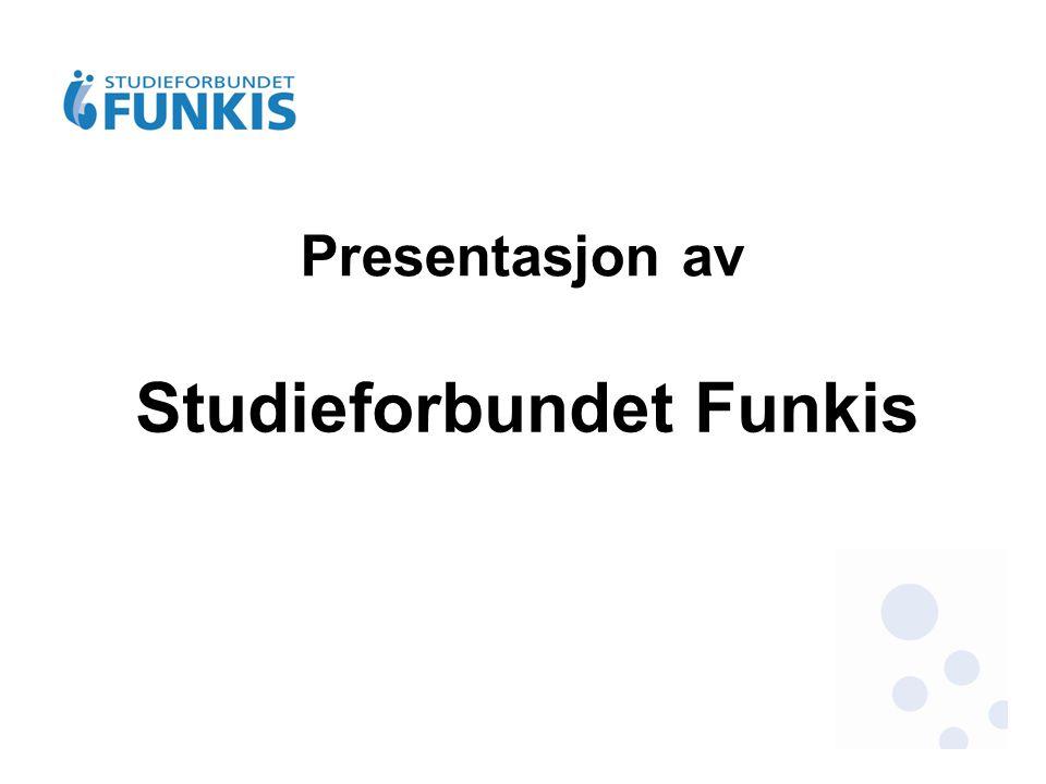 Presentasjon av Studieforbundet Funkis
