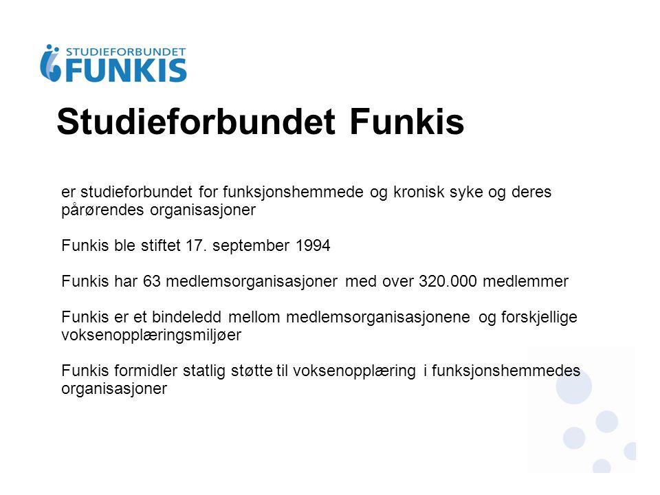 Studieforbundet Funkis er studieforbundet for funksjonshemmede og kronisk syke og deres pårørendes organisasjoner Funkis ble stiftet 17. september 199