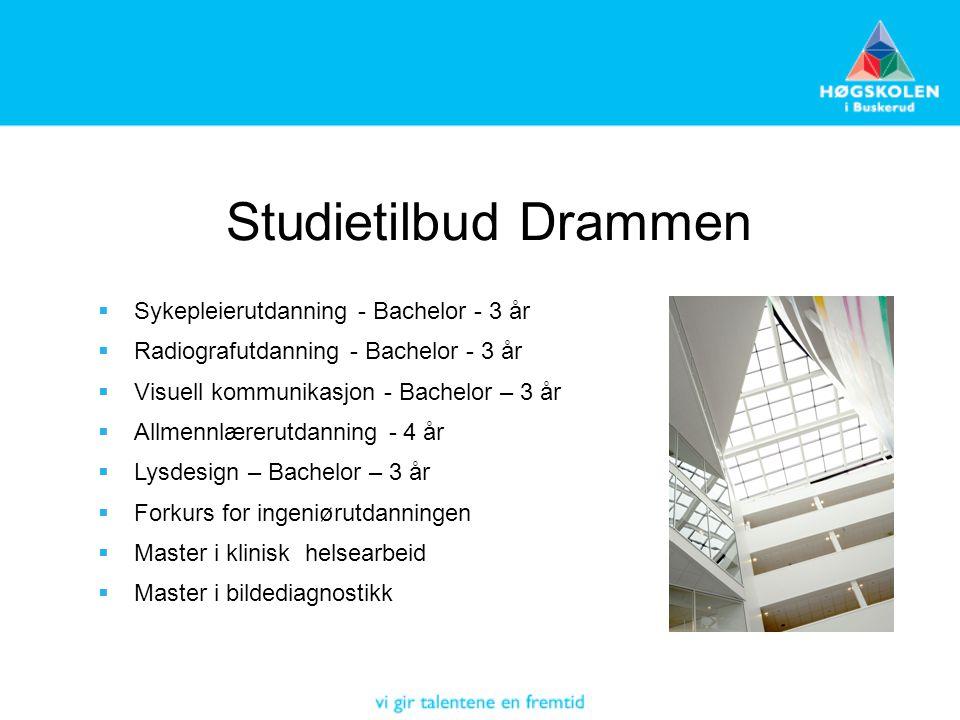 Studietilbud Drammen  Sykepleierutdanning - Bachelor - 3 år  Radiografutdanning - Bachelor - 3 år  Visuell kommunikasjon - Bachelor – 3 år  Allmen