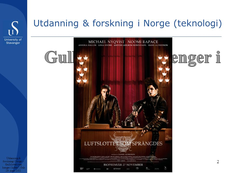 Utdanning & forskning i Norge (teknologi) Utdanning & forskning i Norge -- Gullslottet som henger i luften , Oslo 29.