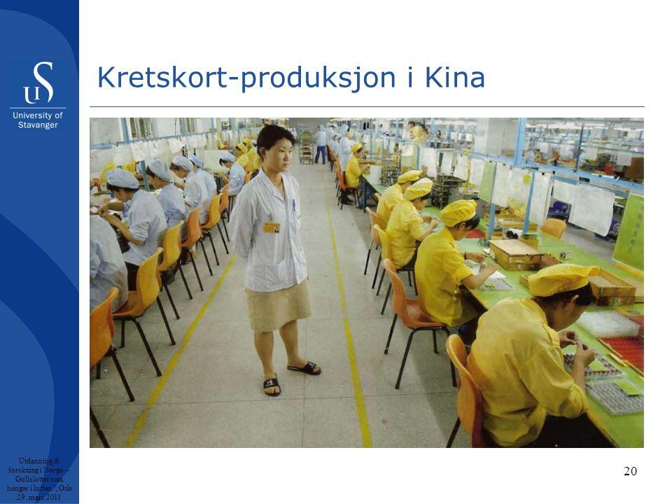 Kretskort-produksjon i Kina Utdanning & forskning i Norge -- Gullslottet som henger i luften , Oslo 29.