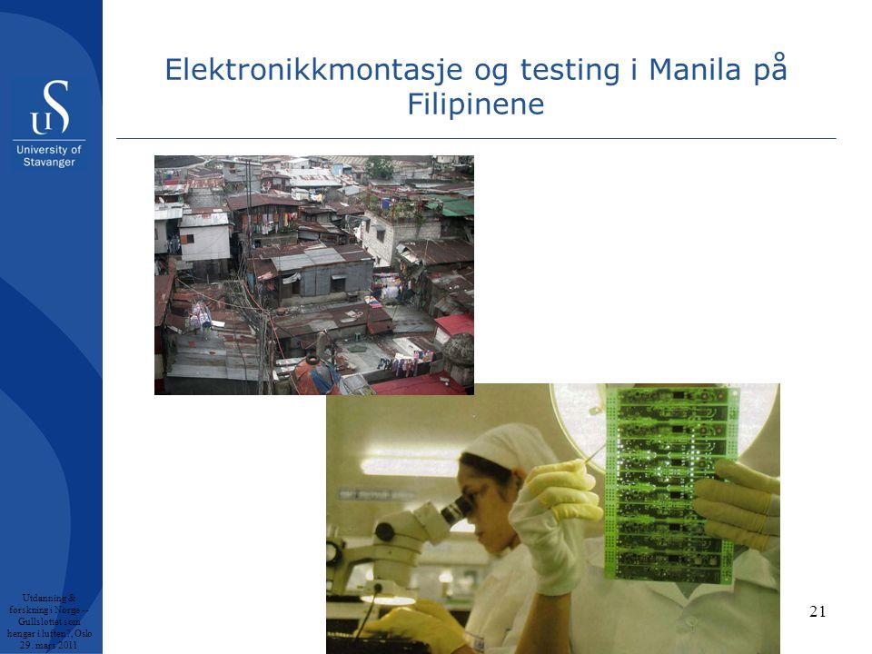 Elektronikkmontasje og testing i Manila på Filipinene Utdanning & forskning i Norge -- Gullslottet som henger i luften , Oslo 29.