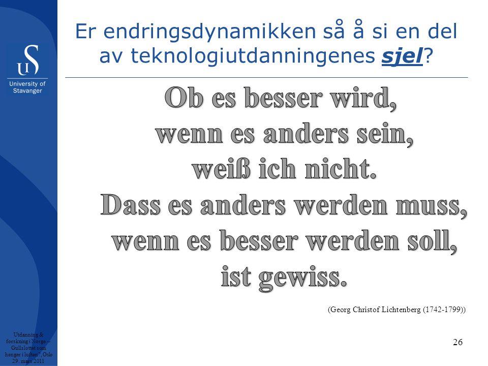 Er endringsdynamikken så å si en del av teknologiutdanningenes sjel.