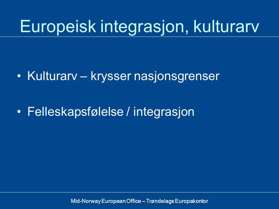 Mid-Norway European Office – Trøndelags Europakontor Regional tilknytning, regional mobilisering •Lokalt/regionalt engasjement forutsetter lokal/regio