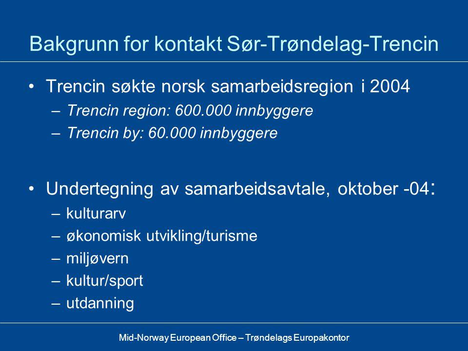 Mid-Norway European Office – Trøndelags Europakontor Sør-Trøndelag – Trencin (SVK)