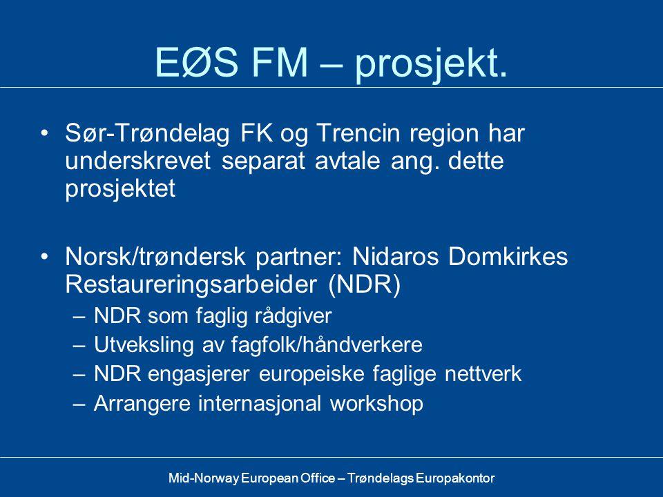 Mid-Norway European Office – Trøndelags Europakontor Trencin slott Et av Slovakias fremste kulturminner •Hoveddelene fra 1200-1300 tallet •Brukt i kam