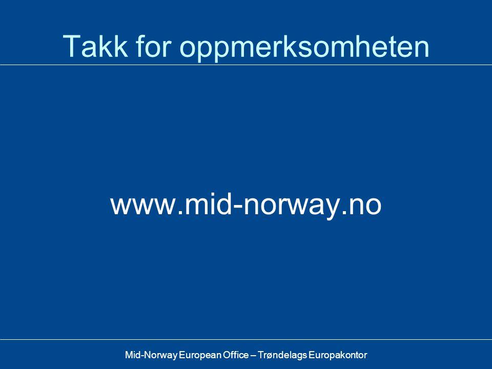 Mid-Norway European Office – Trøndelags Europakontor EØS FM – prosjekt. •Sør-Trøndelag FK og Trencin region har underskrevet separat avtale ang. dette
