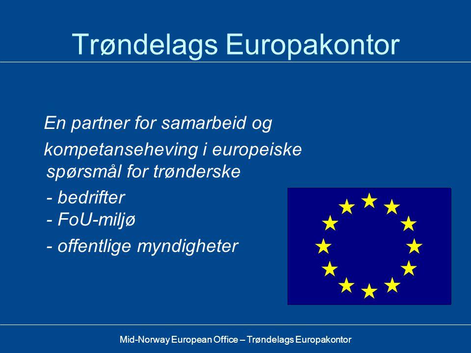 Mid-Norway European Office – Trøndelags Europakontor Trøndelags Europakontor Stein Ivar Mona Daglig leder ---------------------------------------- EØS