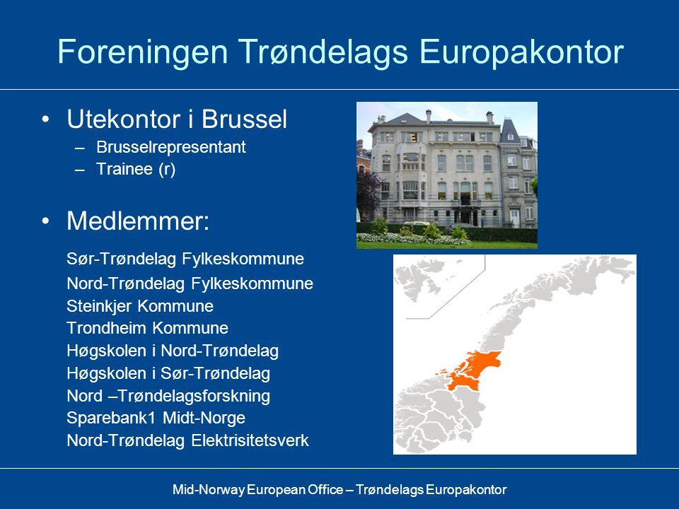 Mid-Norway European Office – Trøndelags Europakontor Trøndelags Europakontor En partner for samarbeid og kompetanseheving i europeiske spørsmål for tr
