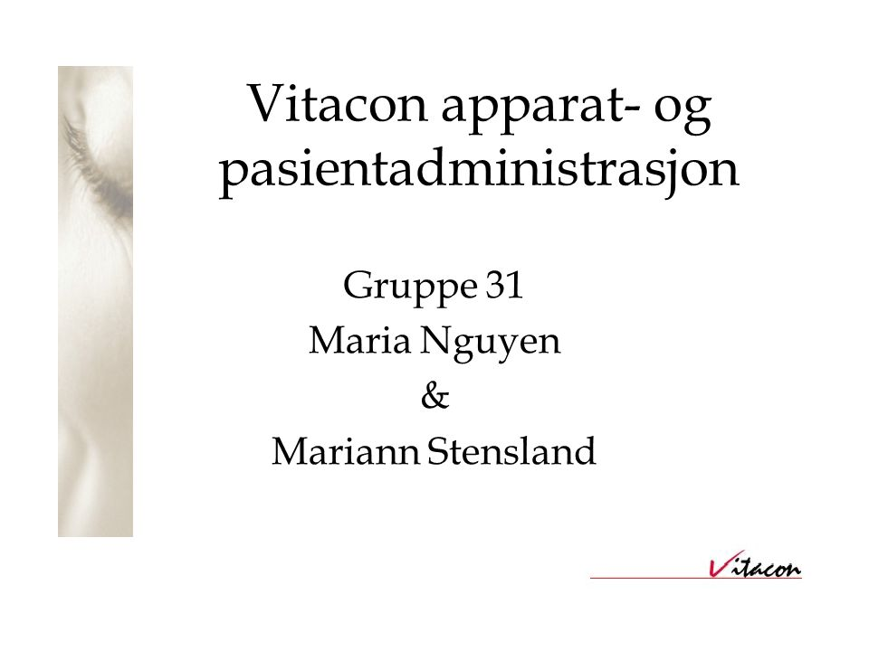 Vitacon apparat- og pasientadministrasjon Gruppe 31 Maria Nguyen & Mariann Stensland