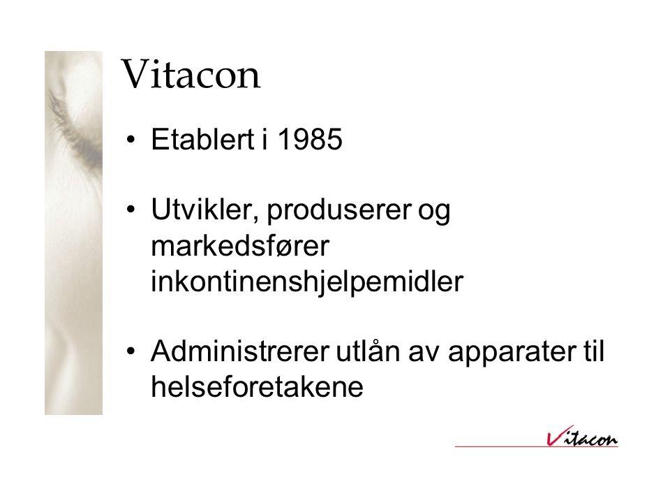 Vitacon •Etablert i 1985 •Utvikler, produserer og markedsfører inkontinenshjelpemidler •Administrerer utlån av apparater til helseforetakene