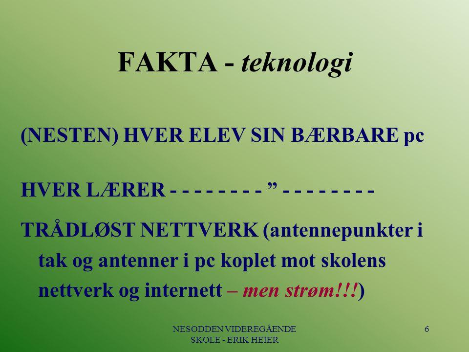 """6 FAKTA - teknologi (NESTEN) HVER ELEV SIN BÆRBARE pc HVER LÆRER - - - - - - - - """" - - - - - - - - TRÅDLØST NETTVERK (antennepunkter i tak og antenner"""