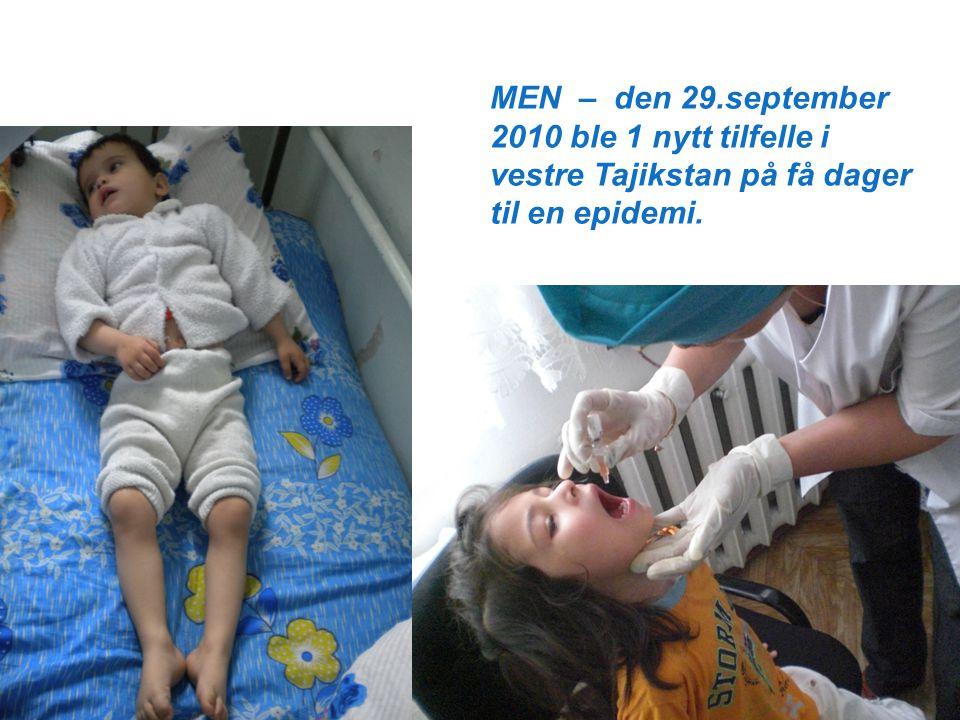 MEN – den 29.september 2010 ble 1 nytt tilfelle i vestre Tajikstan på få dager til en epidemi.