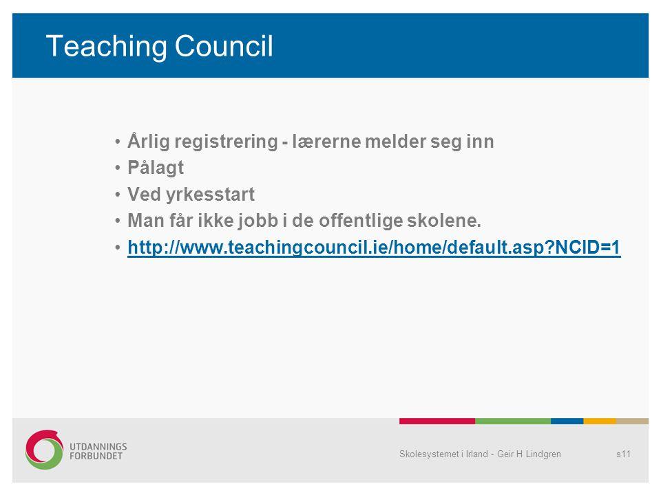 Teaching Council •Årlig registrering - lærerne melder seg inn •Pålagt •Ved yrkesstart •Man får ikke jobb i de offentlige skolene. •http://www.teaching