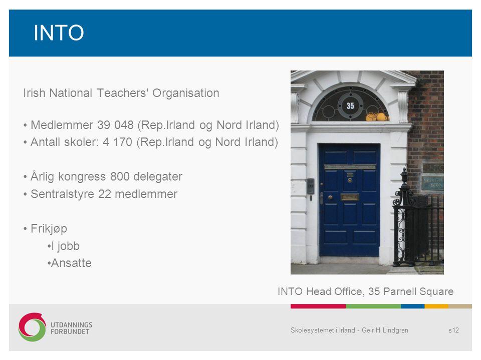 Irish National Teachers' Organisation • Medlemmer 39 048 (Rep.lrland og Nord Irland) • Antall skoler: 4 170 (Rep.lrland og Nord Irland) • Årlig kongre