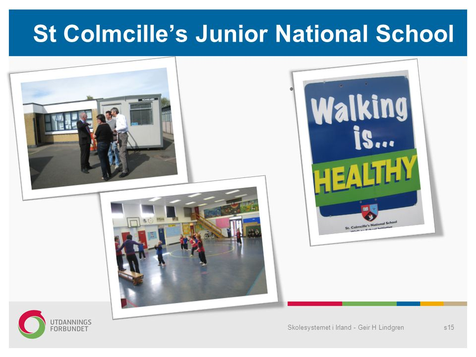 St Colmcille's Junior National School • Skolesystemet i Irland - Geir H Lindgrens15