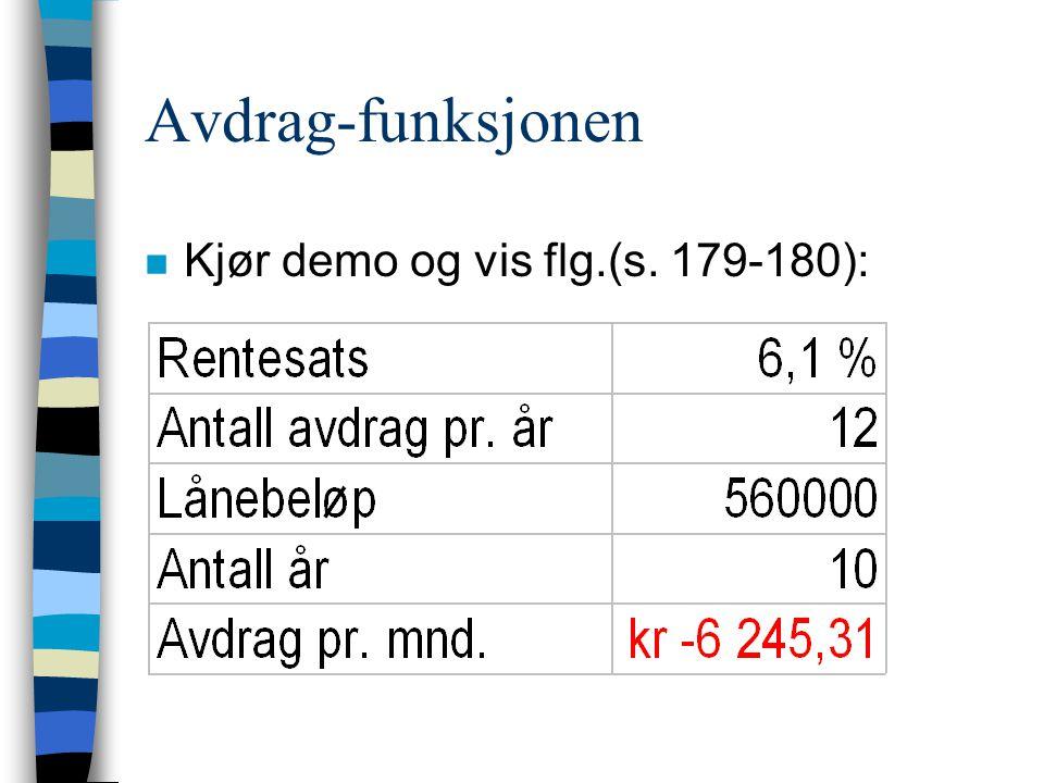 Avdrag-funksjonen n Kjør demo og vis flg.(s. 179-180):