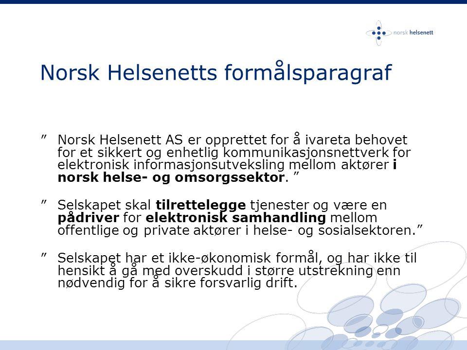 Norsk Helsenetts formålsparagraf ″Norsk Helsenett AS er opprettet for å ivareta behovet for et sikkert og enhetlig kommunikasjonsnettverk for elektron