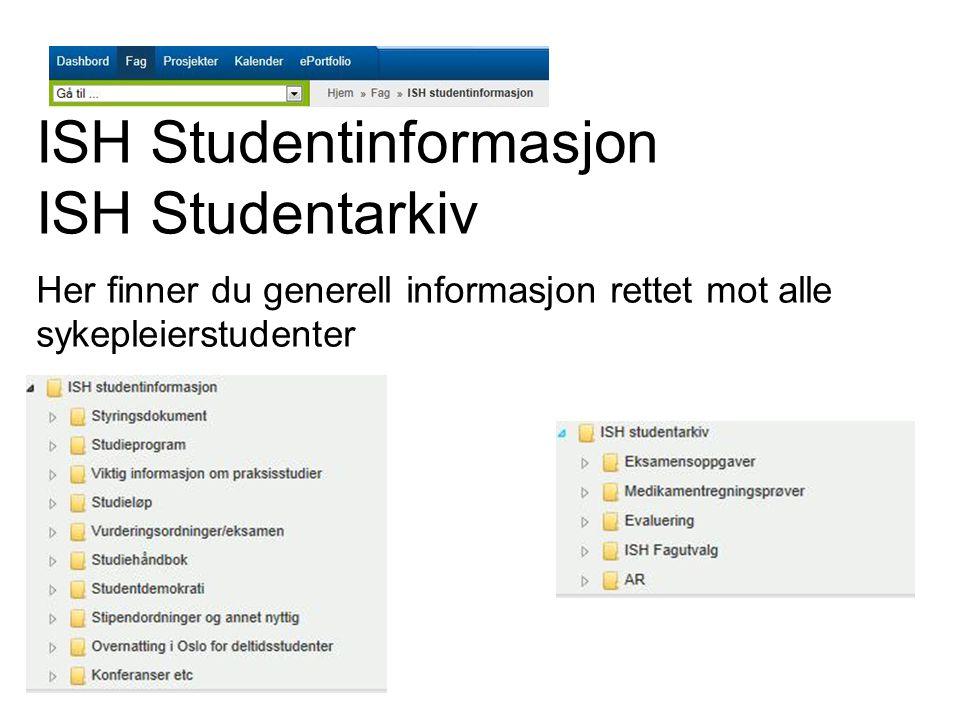 ISH Studentinformasjon ISH Studentarkiv Her finner du generell informasjon rettet mot alle sykepleierstudenter