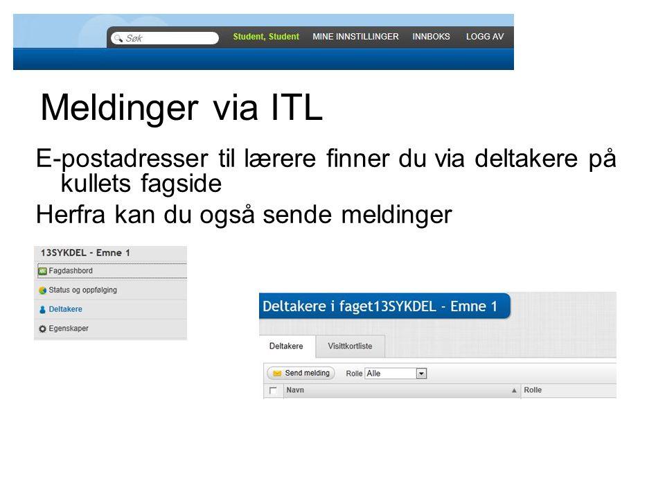 Meldinger via ITL E-postadresser til lærere finner du via deltakere på kullets fagside Herfra kan du også sende meldinger