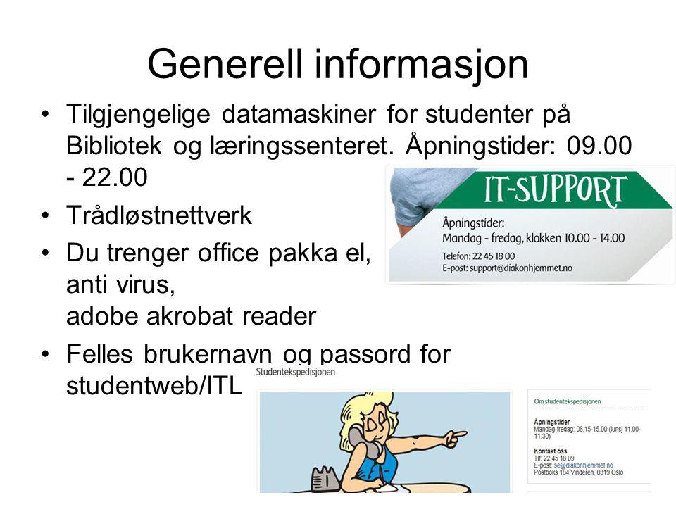 Generell informasjon •Tilgjengelige datamaskiner for studenter på Bibliotek og læringssenteret. Åpningstider: 09.00 - 22.00 •Trådløstnettverk •Du tren