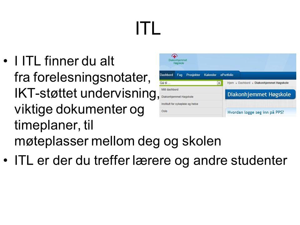ITL •I ITL finner du alt fra forelesningsnotater, IKT-støttet undervisning, viktige dokumenter og timeplaner, til møteplasser mellom deg og skolen •ITL er der du treffer lærere og andre studenter