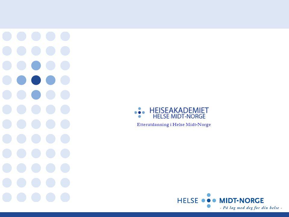 Forankring (kvalitetsstrategien/kompetanseplanene) Helseakademiet skal : • bidra med å utvikle, koordinere og samkjøre etterutdanning og kurs på tvers av helseforetakene