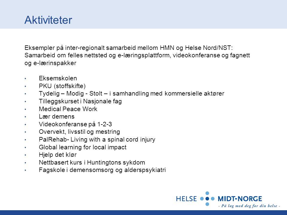 Aktiviteter Eksempler på inter-regionalt samarbeid mellom HMN og Helse Nord/NST: Samarbeid om felles nettsted og e-læringsplattform, videokonferanse o