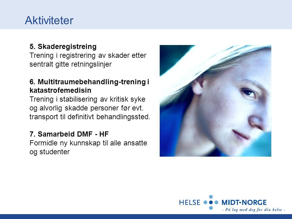Aktiviteter 5. Skaderegistreing Trening i registrering av skader etter sentralt gitte retningslinjer 6. Multitraumebehandling-trening i katastrofemedi