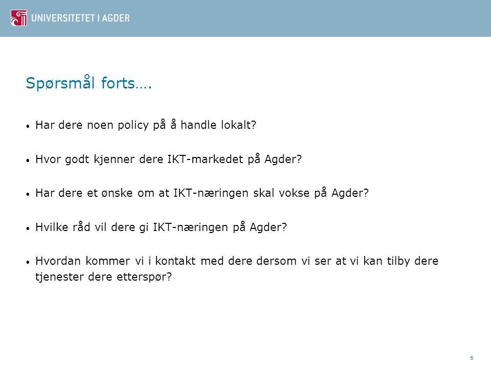 6 Spørsmål forts…. • Har dere noen policy på å handle lokalt.