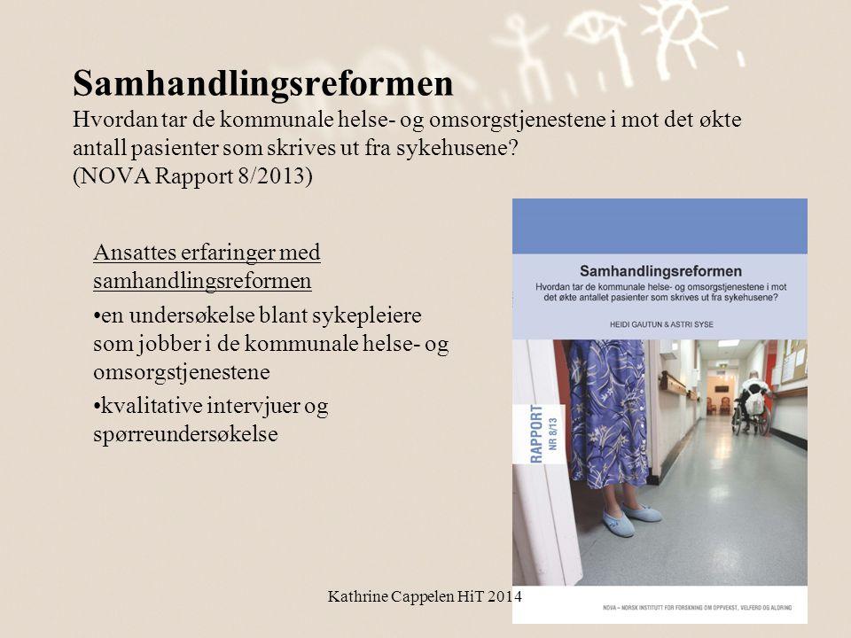 Samhandlingsreformen Hvordan tar de kommunale helse- og omsorgstjenestene i mot det økte antall pasienter som skrives ut fra sykehusene? (NOVA Rapport