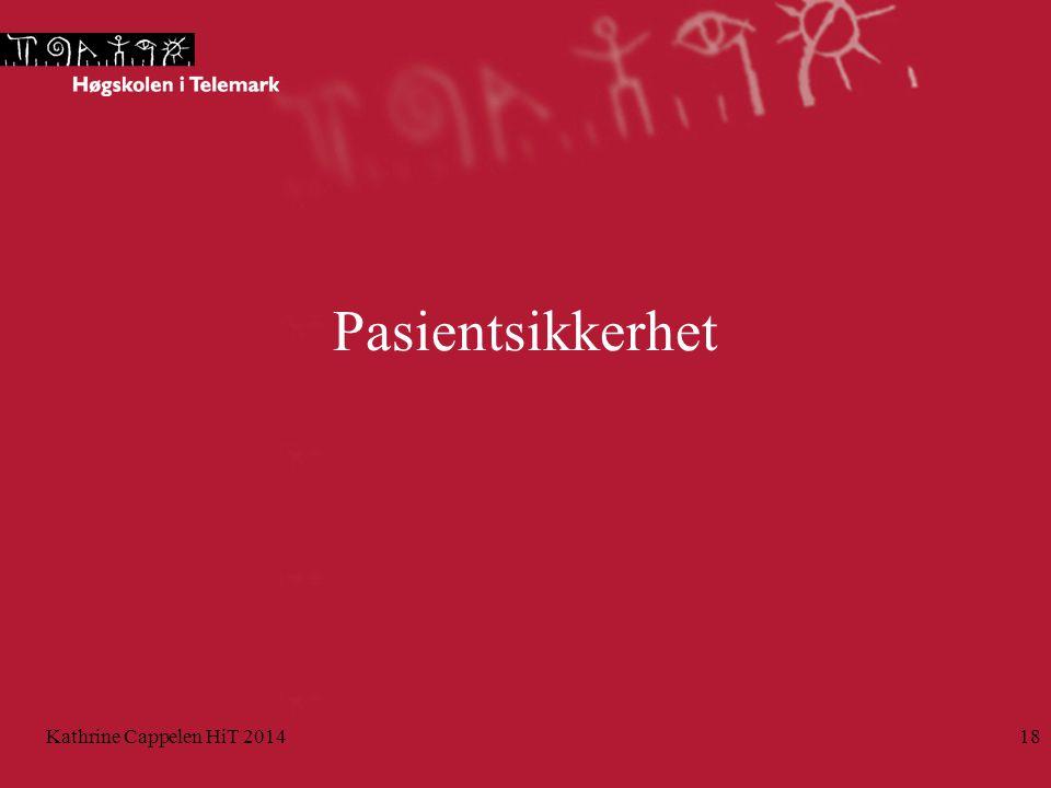 Pasientsikkerhet Kathrine Cappelen HiT 201418