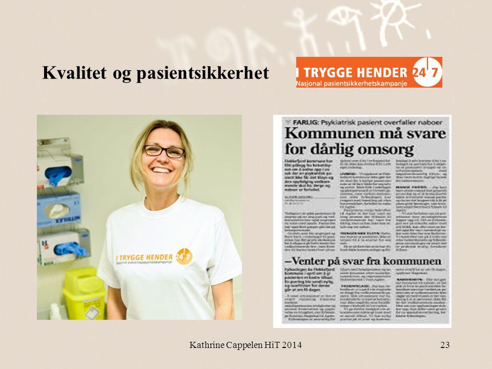 Kvalitet og pasientsikkerhet Kathrine Cappelen HiT 201423