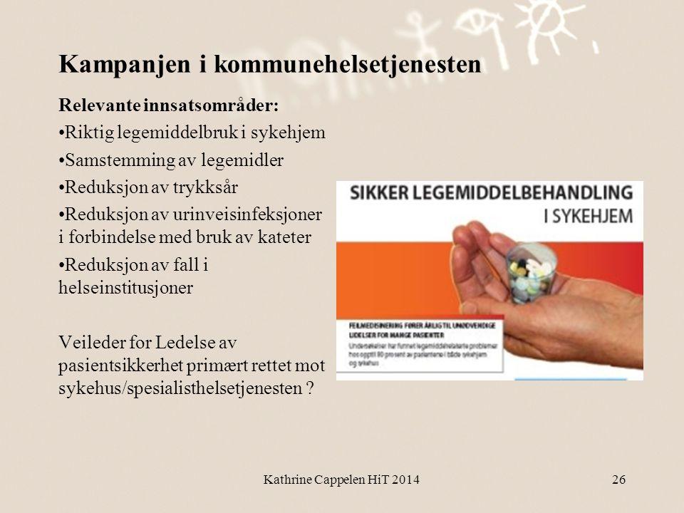 Kampanjen i kommunehelsetjenesten Relevante innsatsområder: •Riktig legemiddelbruk i sykehjem •Samstemming av legemidler •Reduksjon av trykksår •Reduk