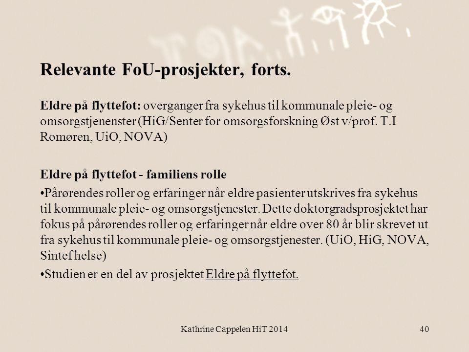 Relevante FoU-prosjekter, forts. Eldre på flyttefot: overganger fra sykehus til kommunale pleie- og omsorgstjenenster (HiG/Senter for omsorgsforskning