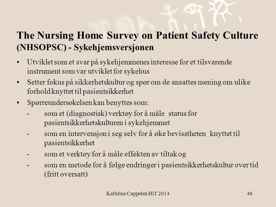 The Nursing Home Survey on Patient Safety Culture (NHSOPSC) - Sykehjemsversjonen •Utviklet som et svar på sykehjemmenes interesse for et tilsvarende i