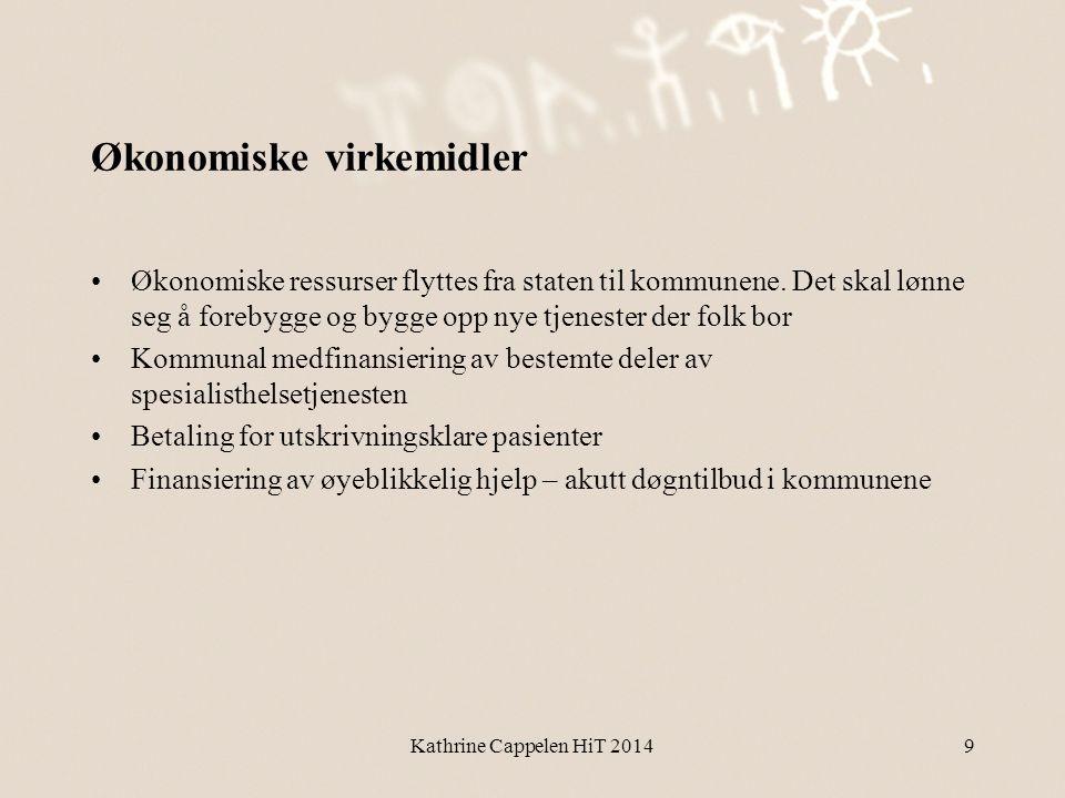 Økonomiske virkemidler •Økonomiske ressurser flyttes fra staten til kommunene. Det skal lønne seg å forebygge og bygge opp nye tjenester der folk bor